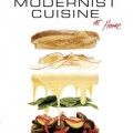 Modernist Cuisine at Home by Nathan Myhrvold, Maxime Bilet